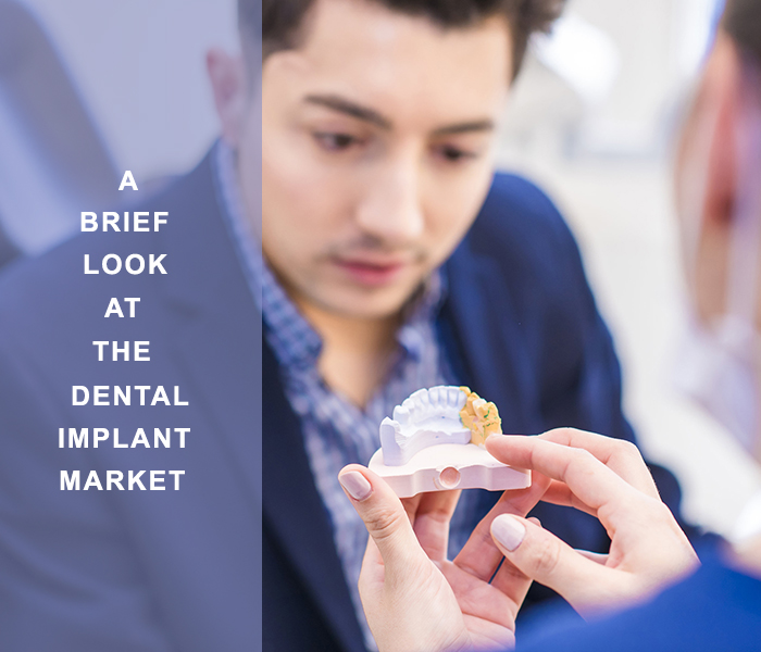a brief look at the dental implant market